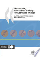 Assessing Microbial Safety of Drinking Water Improving Approaches and Methods