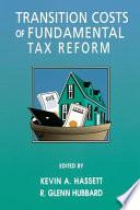 Transition Costs Of Fundamental Tax Reform