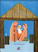 La luce di Betlemme. Il mio libro presepio