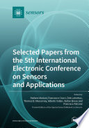 Selected Papers From The 5th International Electronic Conference On Sensors And Applications