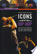 """""""Icons of Hip Hop: An Encyclopedia of the Movement, Music, and Culture"""" by Mickey Hess"""