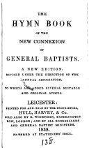 The hymn book of the New connexion of general Baptists ebook