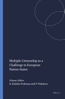 Multiple Citizenship as a Challenge to European Nation-States