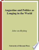 Augustine and Politics as Longing in the World