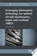 Leveraging Information Technology for Optimal Aircraft Maintenance  Repair and Overhaul  MRO