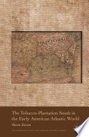 The Tobacco Plantation South in the Early American Atlantic World