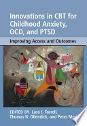 Innovations in CBT for Childhood Anxiety  OCD  and PTSD