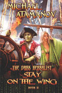 Stay on the Wing (the Dark Herbalist Book #2)