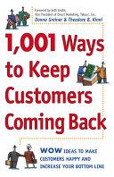 1 001 Ways to Keep Customers Coming Back
