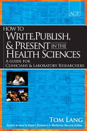 How to Write  Publish    Present in the Health Sciences