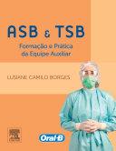 ASB e TSB - Formação e Prática da Equipe Auxiliar