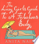 The Lazy Girl's Guide to a Fabulous Body