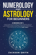 Numerology And Astrology For Beginners