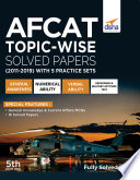 """""""AFCAT Topic-wise Solved Papers (2011 19) with 5 Practice Sets 5th Edition"""" by Disha Experts"""
