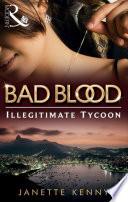 The Illegitimate Tycoon  Bad Blood  Book 6