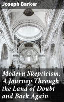 Pdf Modern Skepticism: A Journey Through the Land of Doubt and Back Again Telecharger