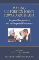 Making U.S. Foreign Policy Toward South Asia
