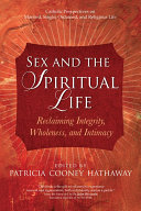 Sex and the Spiritual Life [Pdf/ePub] eBook