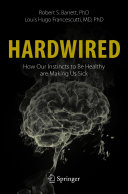 Hardwired: How Our Instincts to Be Healthy are Making Us Sick Pdf/ePub eBook