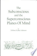 The Subconscious and the Superconscious Planes of Mind