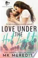 Love Under the Hot Lights