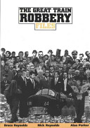 The Great Train Robbery Files