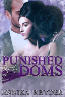 Punished By The Doms (MFM BDSM OTT Alpha Romance)