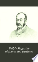 Baily s Magazine of Sports and Pastimes