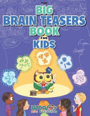 The Big Brain Teasers Book For Kids