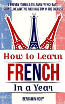 How to Learn French in a Year