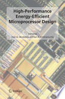 High Performance Energy Efficient Microprocessor Design Book