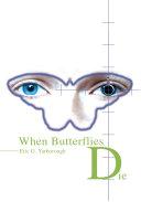 When Butterflies Die