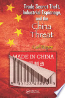 Trade Secret Theft  Industrial Espionage  and the China Threat Book