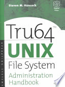 Tru64 UNIX File System Administration Handbook Book