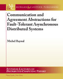 Communication and Agreement Abstractions for Fault tolerant Asynchronous Distributed Systems