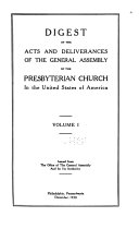 Digest of the Acts and Deliverances of the General Assembly of the Presbyterian Church in the United States of America