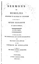 Sermons Or Homilies  Appointed to be Read in Churches in the Time of Queen Elizabeth of Famous Memory
