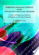 Foreign Language Anxiety and the Advanced Language Learner