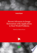 Recent Advances in Image Restoration with Applications to Real World Problems Book
