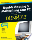 Troubleshooting And Maintaining Your Pc All In One Desk Reference For Dummies