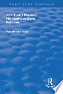 John Hick s Pluralist Philosophy of World Religions