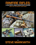 Rimfire Rifles  A Buyer   s and Shooter   s Guide