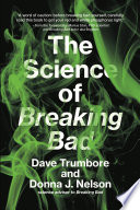 """""""The Science of Breaking Bad"""" by Dave Trumbore, Donna J. Nelson, Marius Stan"""