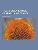 Traité de la Justice Criminelle de France