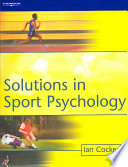 """Solutions in Sport Psychology"" by Ian M. Cockerill"
