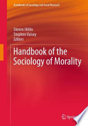 """Handbook of the Sociology of Morality"" by Steven Hitlin, Stephen Vaisey"