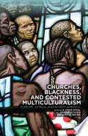 Churches  Blackness  and Contested Multiculturalism