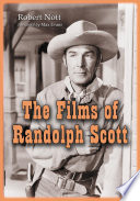 The Films Of Randolph Scott