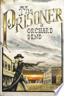 The Prisoner Of Orchard Bend