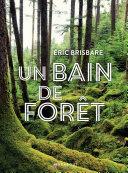 Un bain de forêt - Edition illustrée